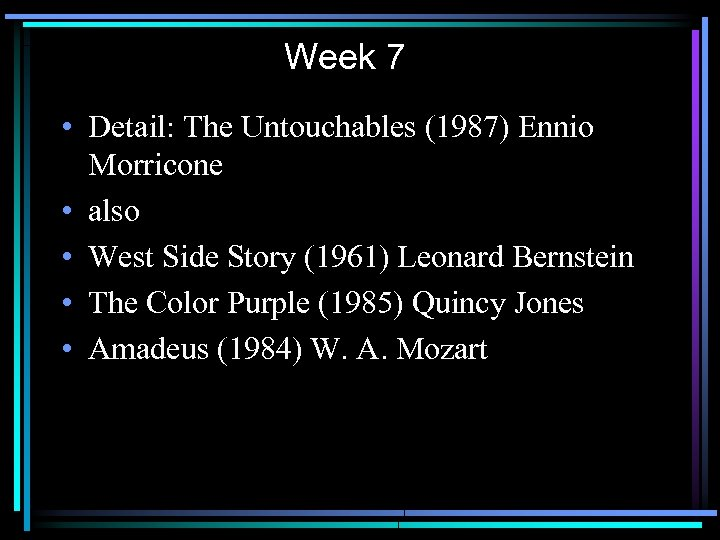Week 7 • Detail: The Untouchables (1987) Ennio Morricone • also • West Side