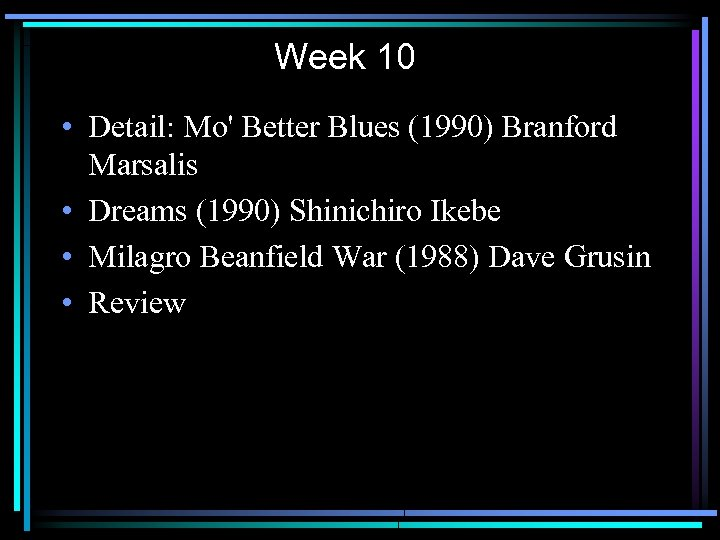 Week 10 • Detail: Mo' Better Blues (1990) Branford Marsalis • Dreams (1990) Shinichiro