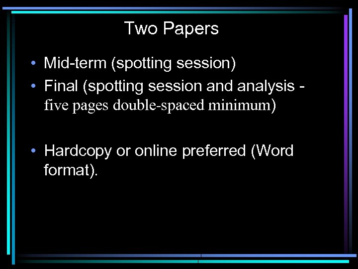 Two Papers • Mid-term (spotting session) • Final (spotting session and analysis five pages