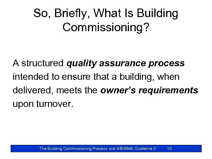 So, Briefly, What Is Building Commissioning? A structured quality assurance process intended to ensure