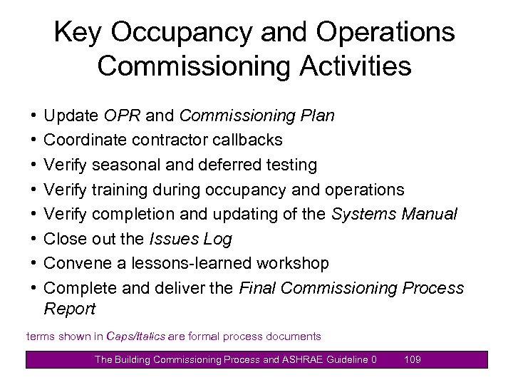 Key Occupancy and Operations Commissioning Activities • • Update OPR and Commissioning Plan Coordinate