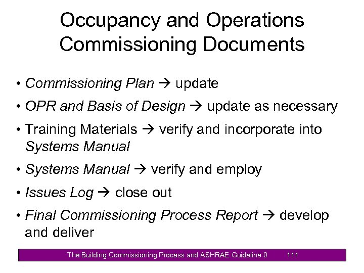 Occupancy and Operations Commissioning Documents • Commissioning Plan update • OPR and Basis of
