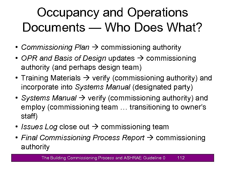 Occupancy and Operations Documents — Who Does What? • Commissioning Plan commissioning authority •