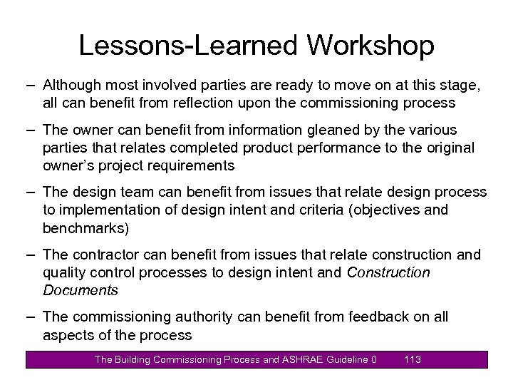 Lessons-Learned Workshop – Although most involved parties are ready to move on at this