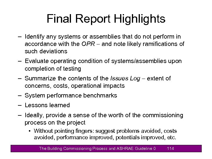 Final Report Highlights – Identify any systems or assemblies that do not perform in