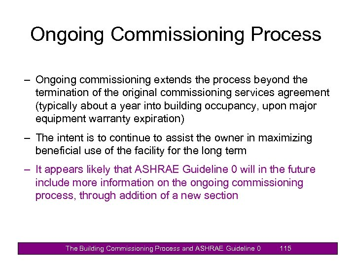 Ongoing Commissioning Process – Ongoing commissioning extends the process beyond the termination of the