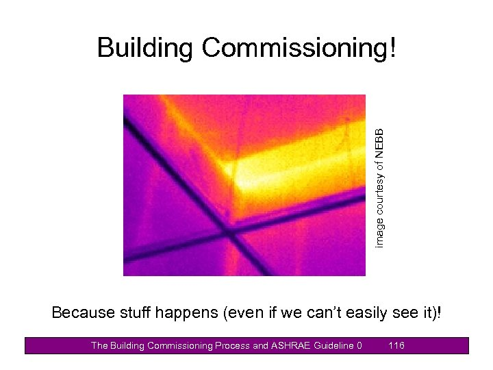 image courtesy of NEBB Building Commissioning! Because stuff happens (even if we can't easily