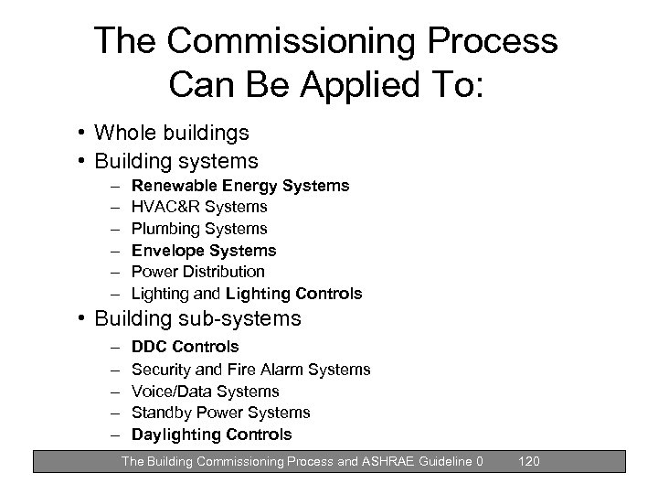 The Commissioning Process Can Be Applied To: • Whole buildings • Building systems –
