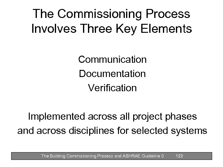 The Commissioning Process Involves Three Key Elements Communication Documentation Verification Implemented across all project