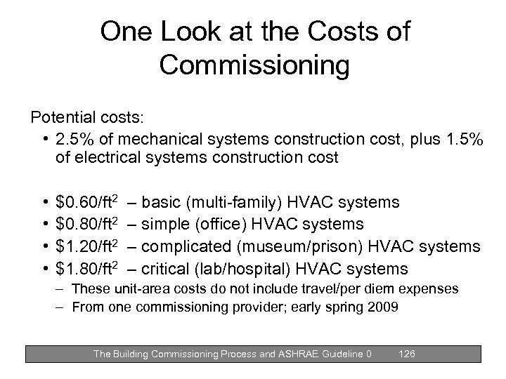 One Look at the Costs of Commissioning Potential costs: • 2. 5% of mechanical
