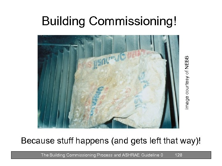 image courtesy of NEBB Building Commissioning! Because stuff happens (and gets left that way)!