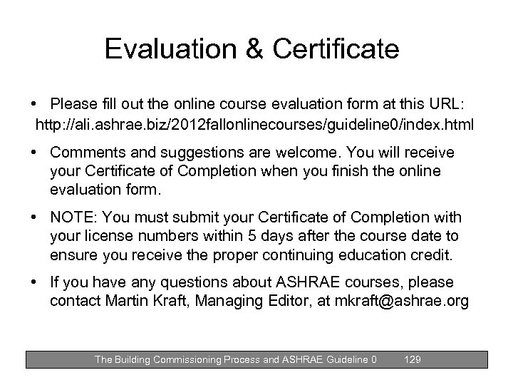 Evaluation & Certificate • Please fill out the online course evaluation form at this