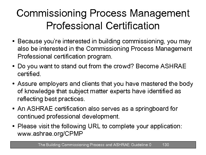 Commissioning Process Management Professional Certification • Because you're interested in building commissioning, you may