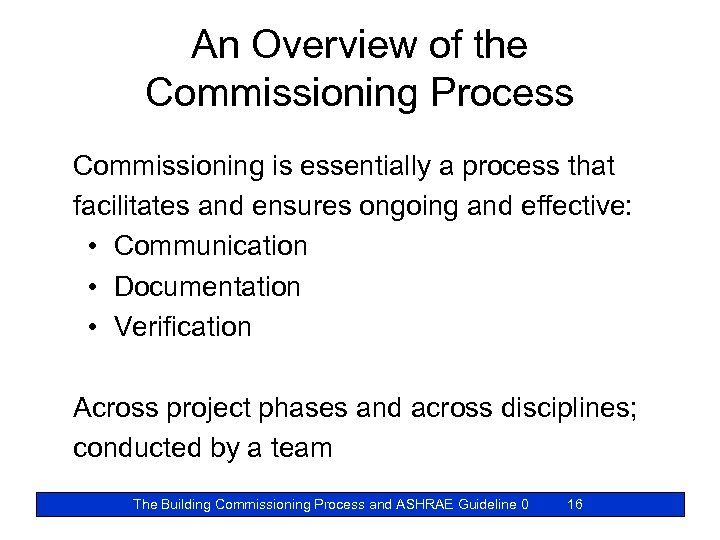 An Overview of the Commissioning Process Commissioning is essentially a process that facilitates and