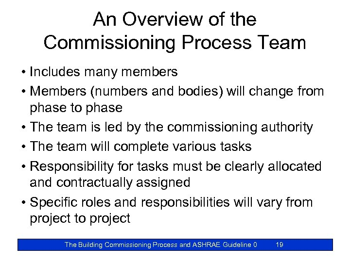 An Overview of the Commissioning Process Team • Includes many members • Members (numbers