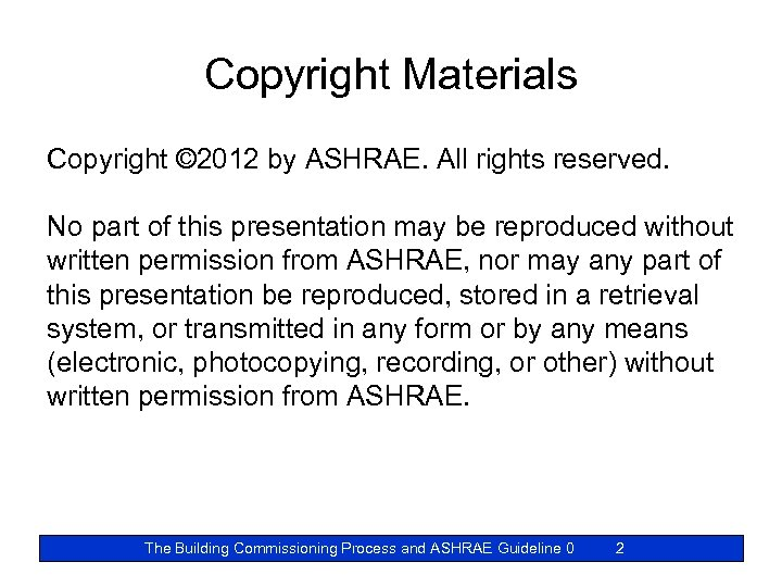Copyright Materials Copyright © 2012 by ASHRAE. All rights reserved. No part of this