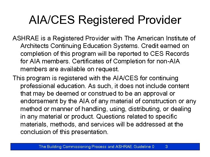 AIA/CES Registered Provider ASHRAE is a Registered Provider with The American Institute of Architects