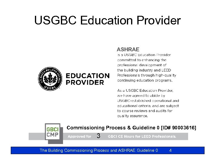 USGBC Education Provider ASHRAE Commissioning Process & Guideline 0 [ID# 90003616] 3 The Building