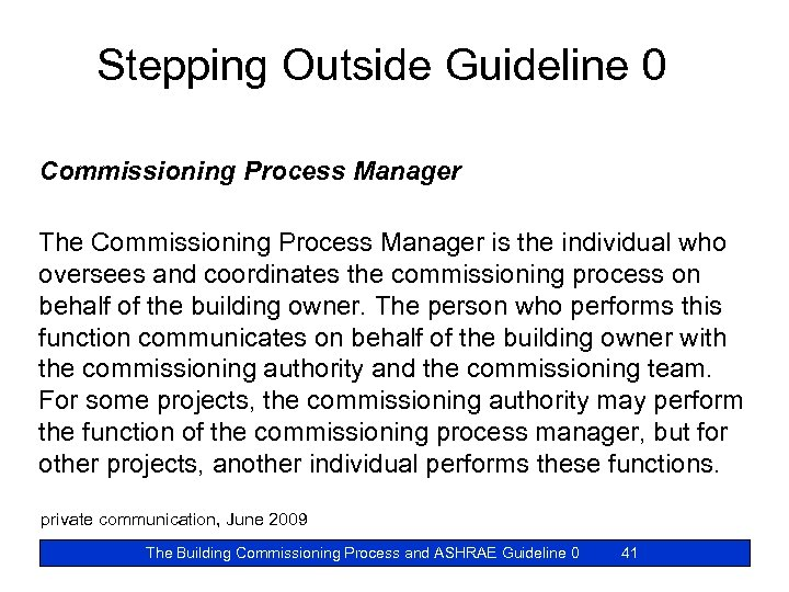 Stepping Outside Guideline 0 Commissioning Process Manager The Commissioning Process Manager is the individual