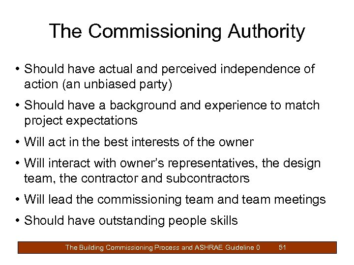 The Commissioning Authority • Should have actual and perceived independence of action (an unbiased