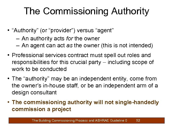 "The Commissioning Authority • ""Authority"" (or ""provider"") versus ""agent"" – An authority acts for"