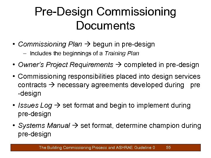 Pre-Design Commissioning Documents • Commissioning Plan begun in pre-design – Includes the beginnings of
