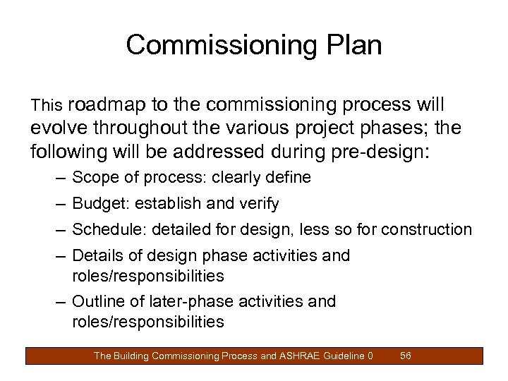 Commissioning Plan This roadmap to the commissioning process will evolve throughout the various project