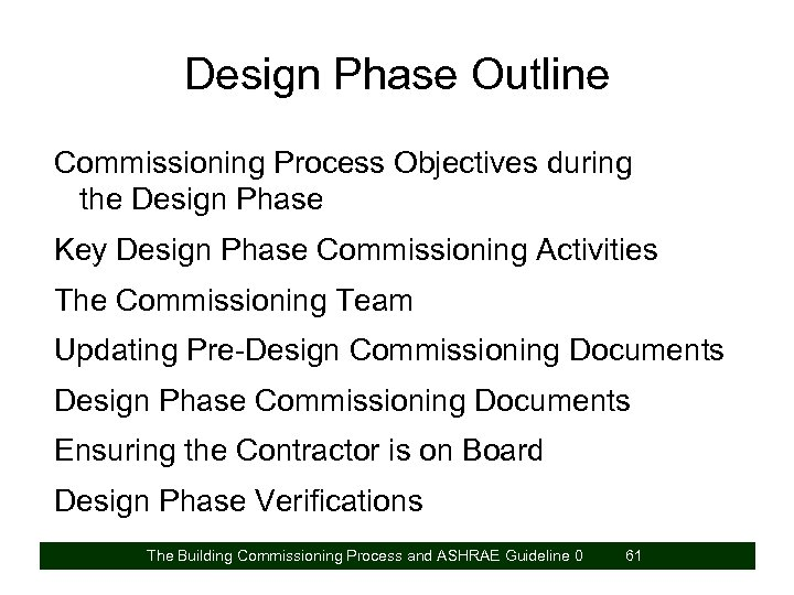 Design Phase Outline Commissioning Process Objectives during the Design Phase Key Design Phase Commissioning