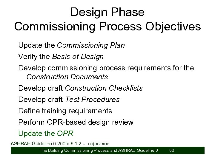 Design Phase Commissioning Process Objectives Update the Commissioning Plan Verify the Basis of Design