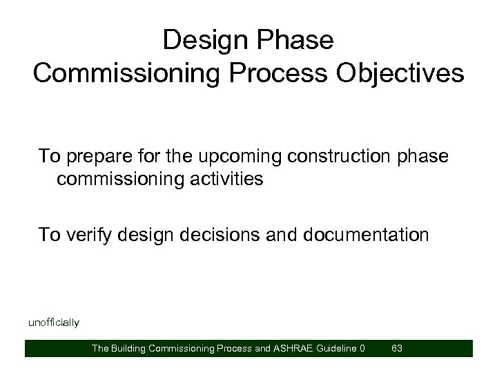 Design Phase Commissioning Process Objectives To prepare for the upcoming construction phase commissioning activities