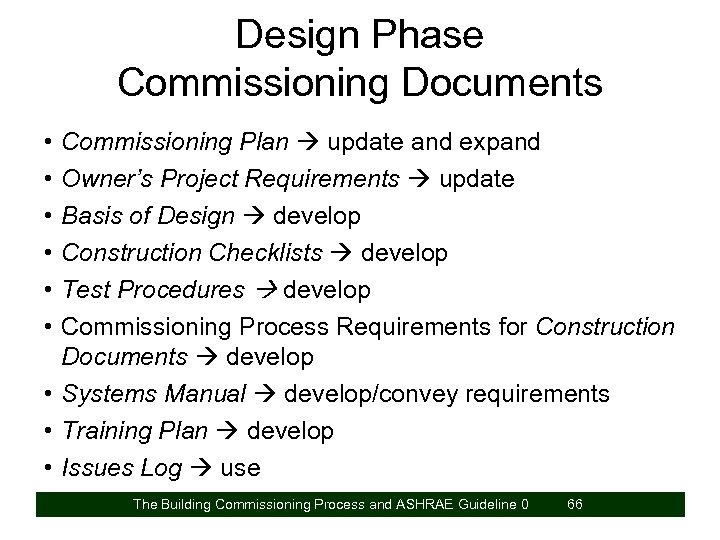 Design Phase Commissioning Documents • • • Commissioning Plan update and expand Owner's Project