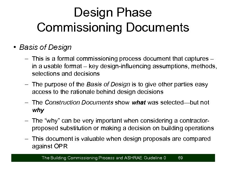 Design Phase Commissioning Documents • Basis of Design – This is a formal commissioning