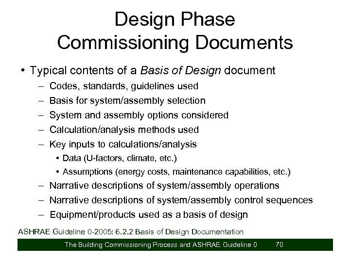 Design Phase Commissioning Documents • Typical contents of a Basis of Design document –