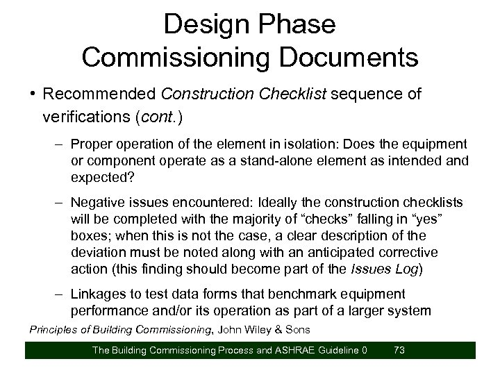 Design Phase Commissioning Documents • Recommended Construction Checklist sequence of verifications (cont. ) –