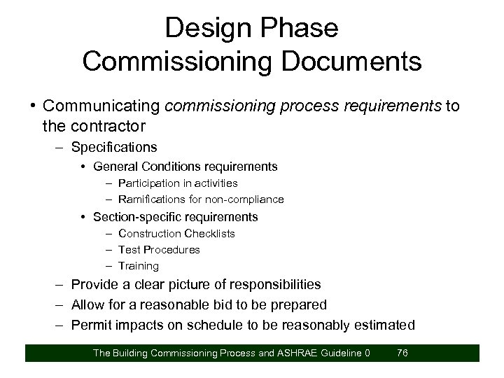 Design Phase Commissioning Documents • Communicating commissioning process requirements to the contractor – Specifications