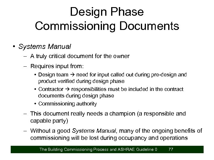 Design Phase Commissioning Documents • Systems Manual – A truly critical document for the