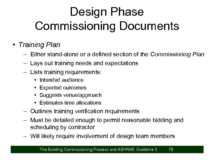 Design Phase Commissioning Documents • Training Plan – Either stand-alone or a defined section