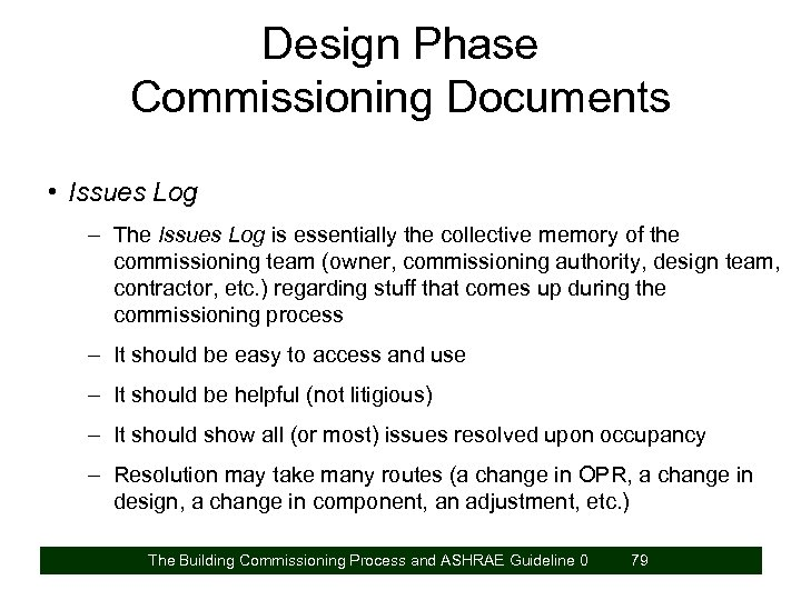 Design Phase Commissioning Documents • Issues Log – The Issues Log is essentially the