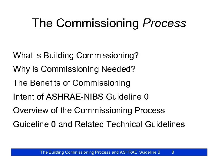 The Commissioning Process What is Building Commissioning? Why is Commissioning Needed? The Benefits of