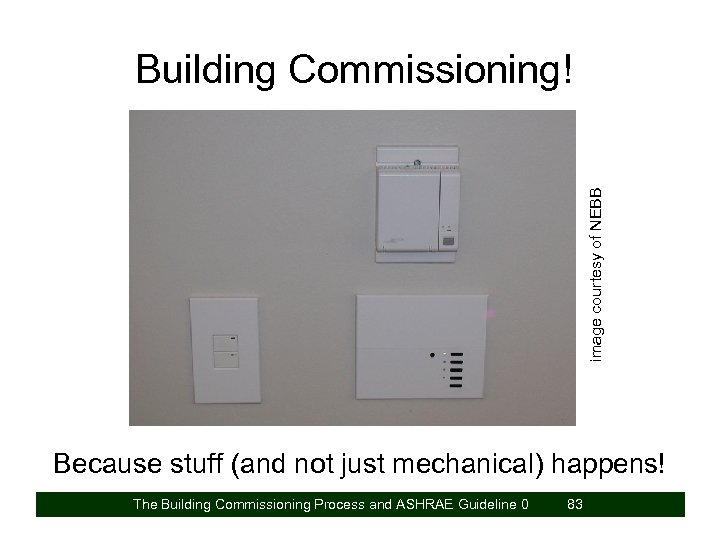image courtesy of NEBB Building Commissioning! Because stuff (and not just mechanical) happens! The