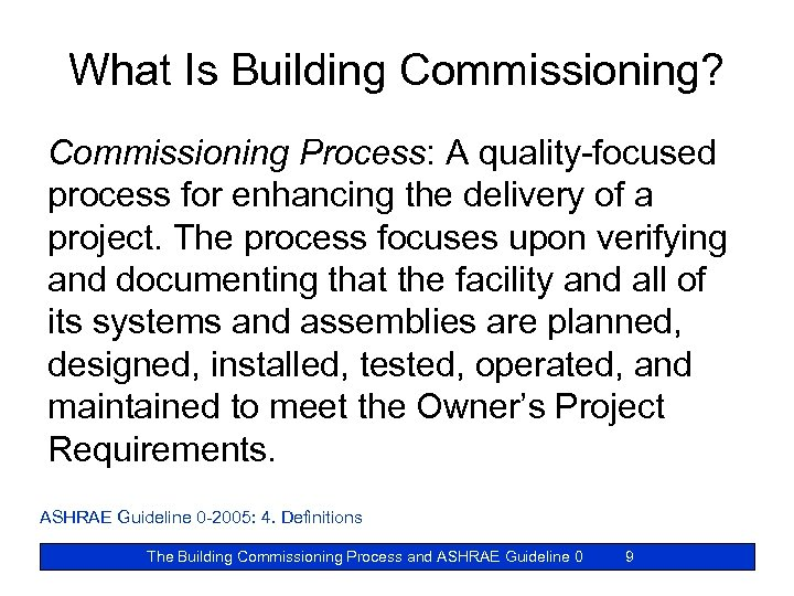 What Is Building Commissioning? Commissioning Process: A quality-focused process for enhancing the delivery of