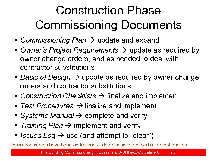 Construction Phase Commissioning Documents • Commissioning Plan update and expand • Owner's Project Requirements