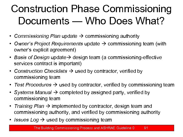 Construction Phase Commissioning Documents — Who Does What? • Commissioning Plan update commissioning authority
