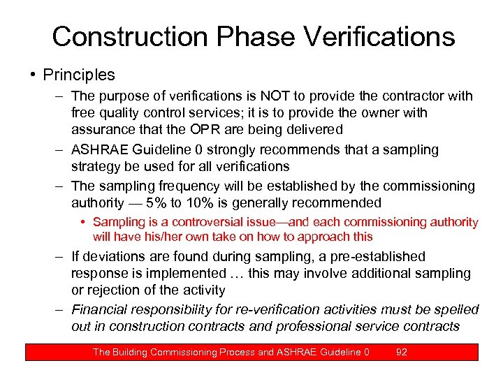 Construction Phase Verifications • Principles – The purpose of verifications is NOT to provide