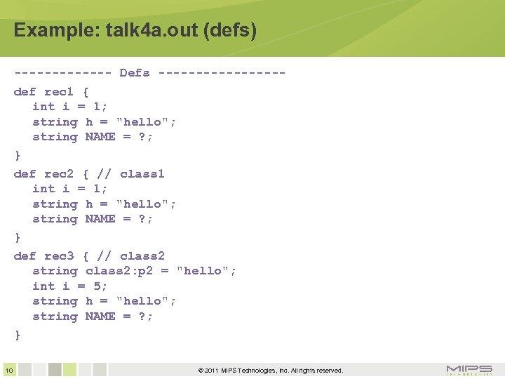 Example: talk 4 a. out (defs) ------- Defs --------def rec 1 { int i