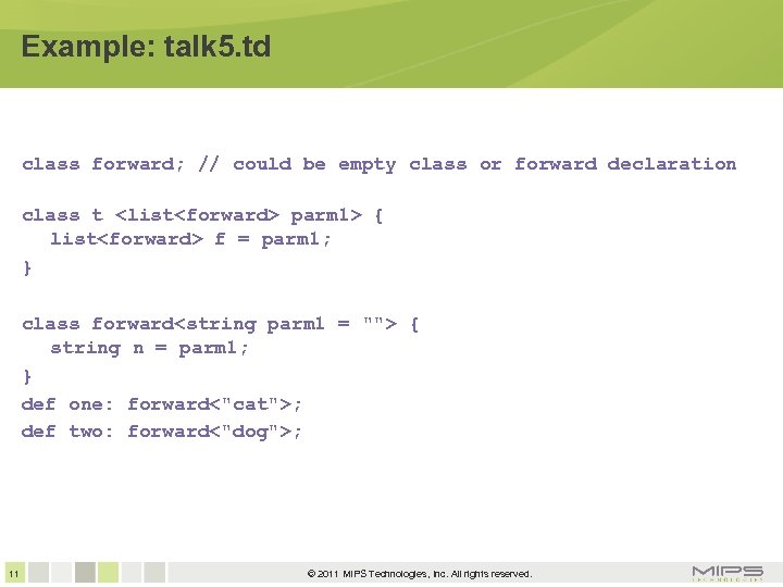 Example: talk 5. td class forward; // could be empty class or forward declaration