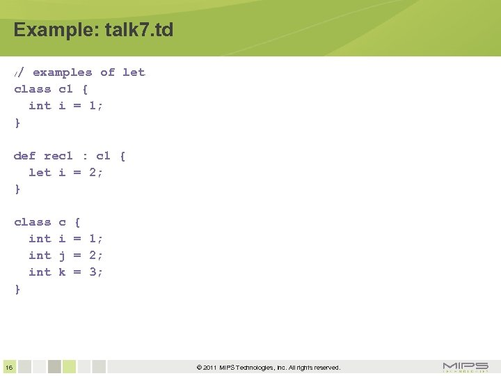 Example: talk 7. td / examples of let class c 1 { int i