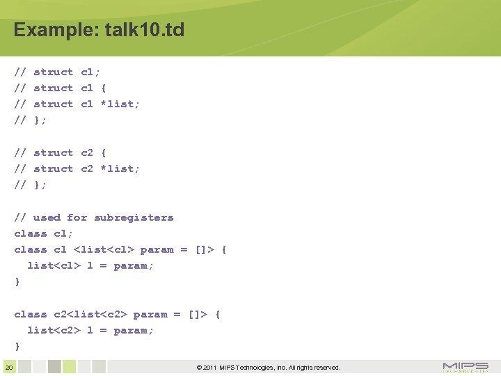 Example: talk 10. td // // struct c 1; struct c 1 { struct