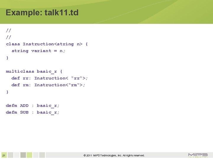 Example: talk 11. td // // class Instruction<string n> { string variant = n;