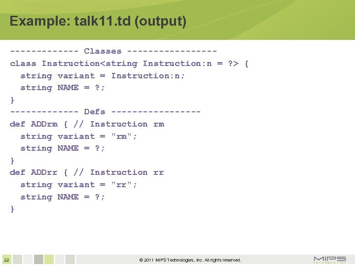 Example: talk 11. td (output) ------- Classes --------class Instruction<string Instruction: n = ? >
